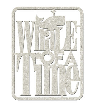"Die-Cut Gray Chipboard Word-Whale Of A Time 4""X3"""