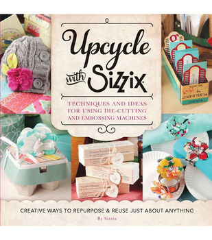 Upcycle With Sizzix Book
