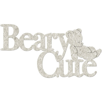 Fabscraps Die Cut Grey Chipboard Word Beary Cute