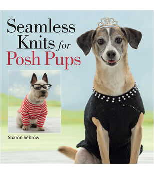 Sharon Sebrow Seamless Knits For Posh Pups Book