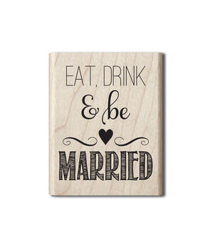 Hampton Art Eat Drink & Be Married Mounted Rubber Stamp