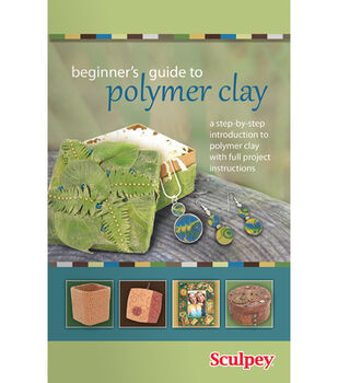 Guide To Polymer Clay-