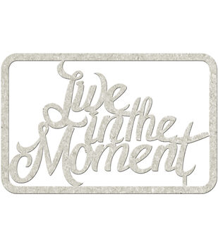 """Die-Cut Gray Chipboard Word-Live In The Moment, 4.5""""X3"""""""
