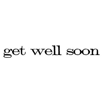 Stampers Anonymous Red Rubber Stamp Get Well Soon