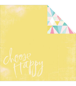 """Choose Happiness  - Dreamy Double-sided Paper 12""""x12"""""""