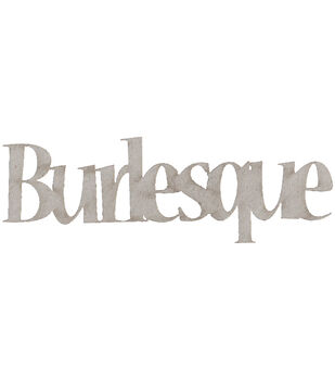 Die-Cut Grey Chipboard Word-Burlesque