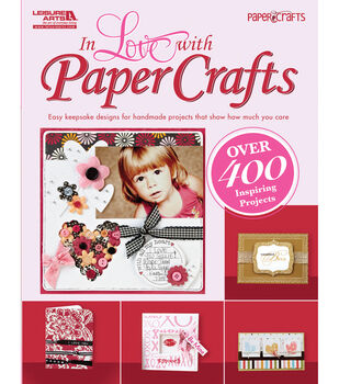 Leisure Arts-In Love with Paper Crafts