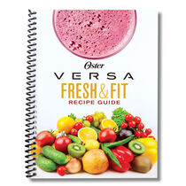 Oster® Versa®  Fresh & Fit Recipe Guide
