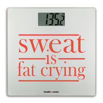 Digital Glass Scale, Encouragement Series - Sweat is Fat Crying