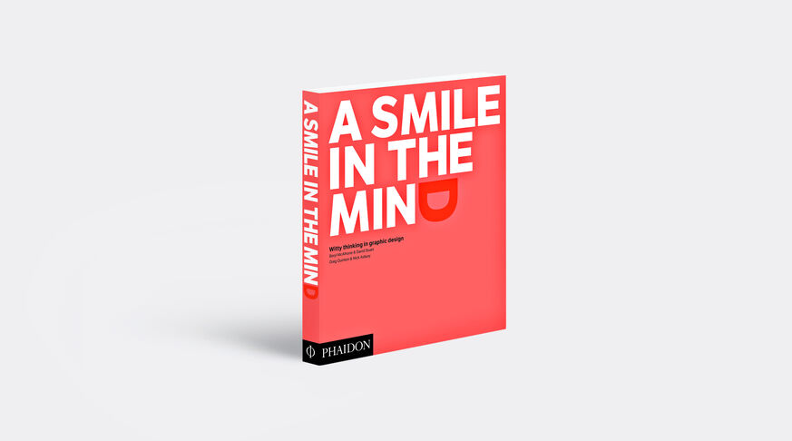 Smile In The Mind, A, Witty Thinking In Graphic Design - Revised And Expanded