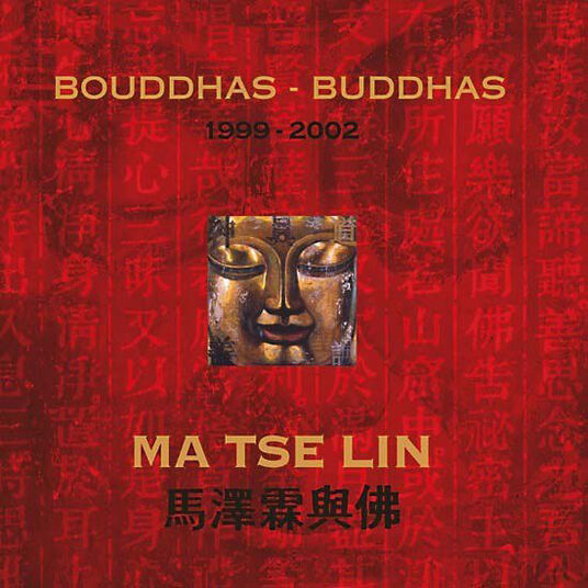 "Ma Tse Lin: Catalogue Raisonné ""Buddhas"""
