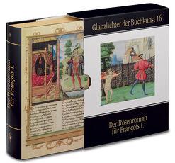 """Buch """"Der Rosenroman für François I."""", um 1519"""