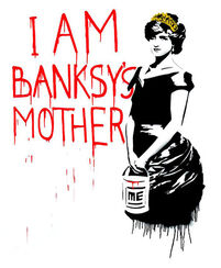 "Bild ""I am Banksy's Mother"" (2014)"