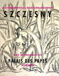 """Stefan Szczesny: Ausstellungskatalog """"Szczesny - Métamorphoses Méditerranéennes"""""""