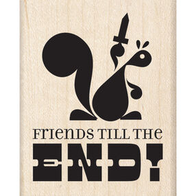 Friends Till the End Wood Stamp_60-00963