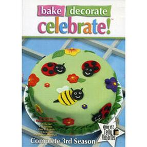 Bake Decorate Celebrate! Season 3- DVD