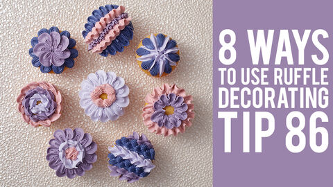 8 Ways to Use Ruffle Decorating Tip 86