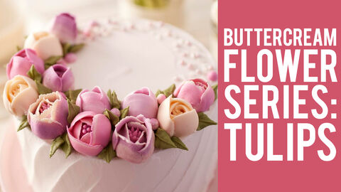 Buttercream Flower Series: Tulips