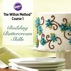 course 1 building buttercream skills condensed - Wilton Cake Decorating Classes