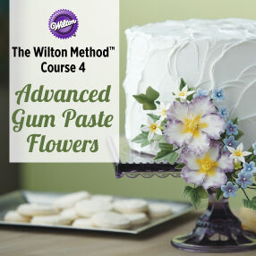 THE WILTON METHOD | Course 4: Advanced Gum Paste Flowers