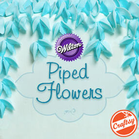 THE WILTON METHOD | Piped Flowers with Beth Somers at Craftsy