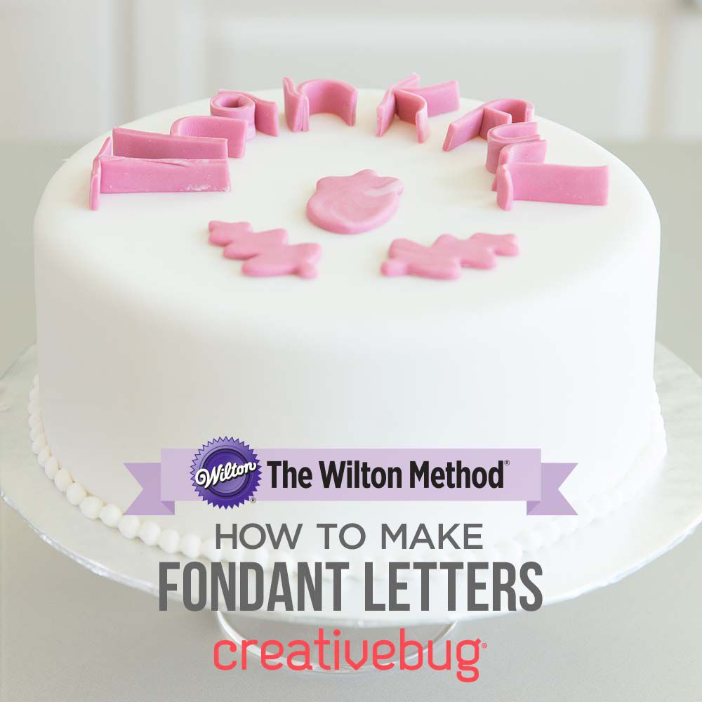how to make fondant letters - Wilton Cake Decorating Classes