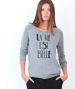 """Pull fin brodé """"la vie est belle"""" gris chine."""