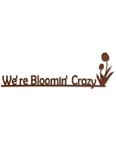 We're Bloomin Crazy Sign