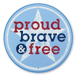 Proud Brave and Free Metal Sign, , large