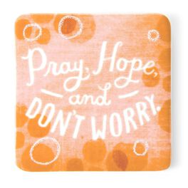Pray, Hope, and Don't Worry Ceramic Magnet, , large