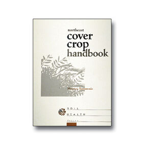 Northeast Cover Crop Handbook