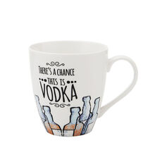 There's A Chance This Is Vodka Mug