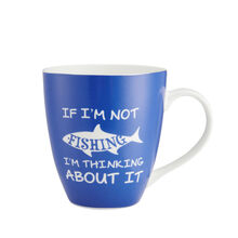 If I'm Not Fishing I'm Thinking About It Mug