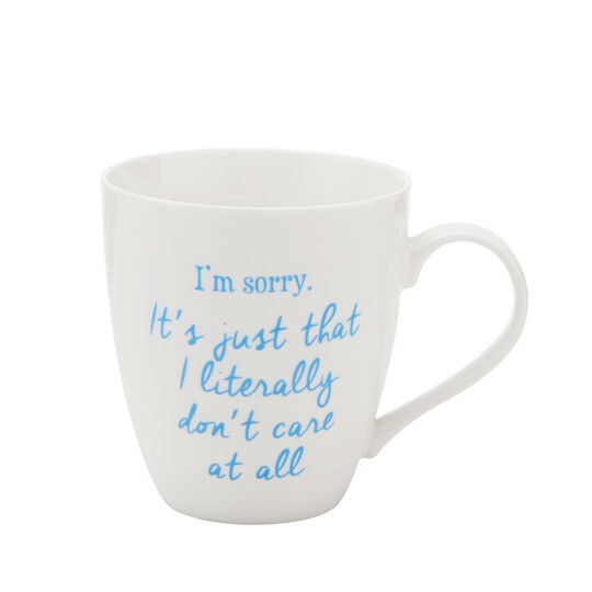 I'm Sorry It's Just That I Literally Don't Care At All Mug