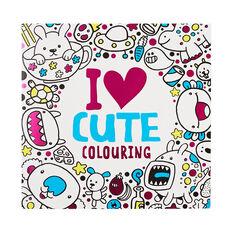 I Love Cute Colouring Book