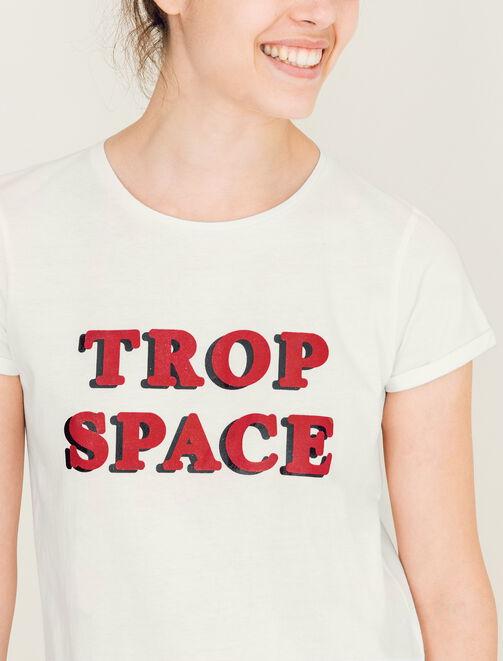 "T-shirt message "" TROP SPACE"" femme"