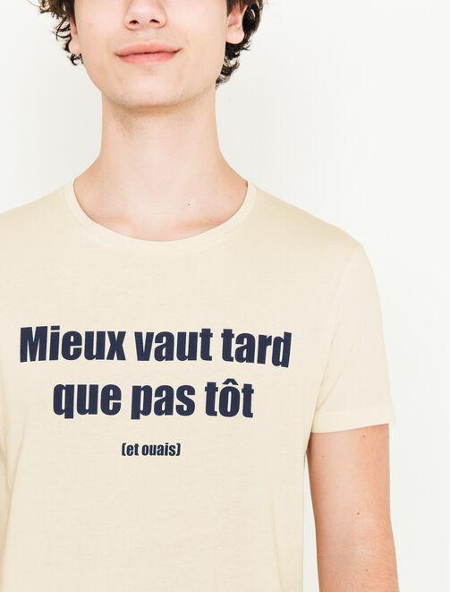 """Tee shirt """"Mieux vaut tard"""" homme"""