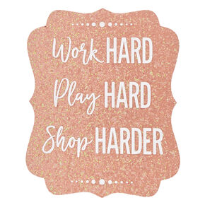 Work, Play, Shop Hard Wall Art,