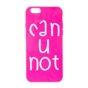 Can U Not Phone Case,