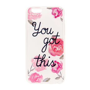 You Got This Floral Phone Case,