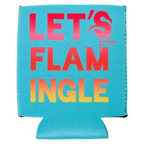 Let's Flam-Ingle Drink Koozie,
