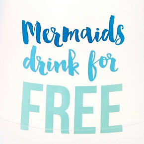 Mermaids Drink For Free Silicone Wine Glass,