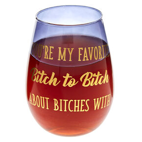 Favorite Bitch Stemless Wine Glass,