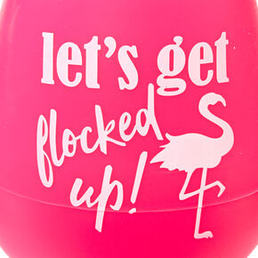 Let get Flocked Up Silicone Wine Glass,