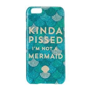 Kinda Pissed I'm Not A Mermaid Phone Case,