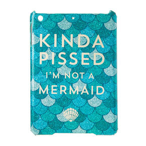Kinda Pissed I'm Not A Mermaid Tablet Case,