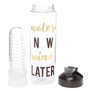 Water Now, Wine Later Bottle,