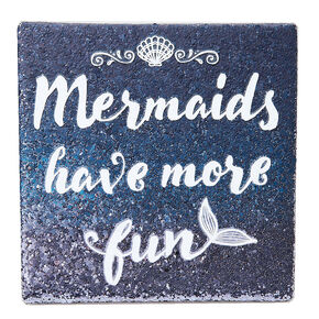 Mermaids Have More Fun,