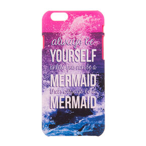 Be a Mermaid Phone Case,