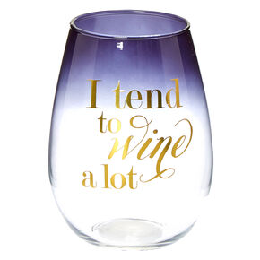 Tend To Wine A Lot Stemless Wine Glass,